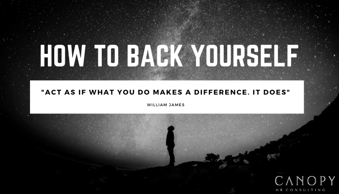 How To Back Yourself – Regaining Some Confidence.