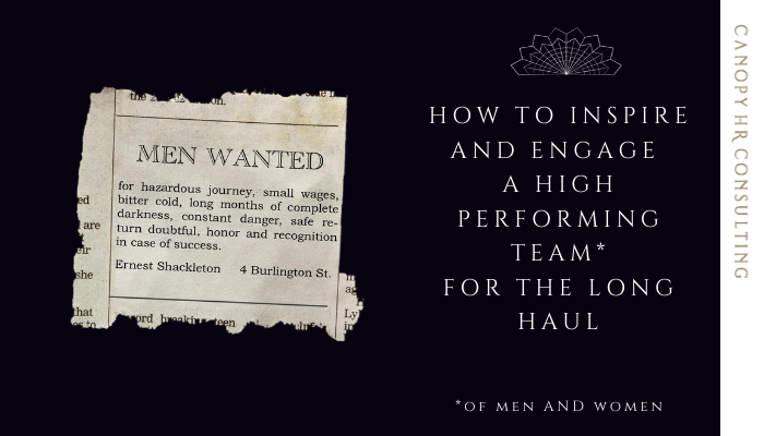 How To Build And Inspire Your Team: Shackleton Style.